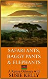Safari Ants, Baggy Pants And Elephants: A Kenyan Odyssey