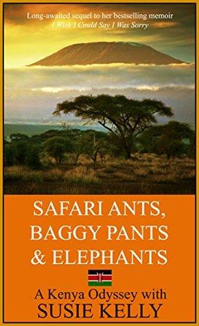Safari Ants, Baggy Pants And Elephants: A Kenyan Odyssey