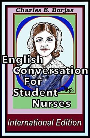 English Conversation for Japanese Student Nurses (International Edition 1) (Charlie's English Conversation Book 2)