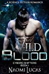 Wild Blood (Cyborg Shifters, #1)