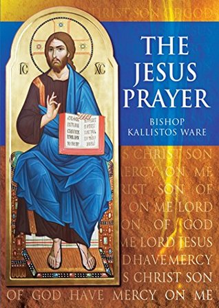 The Jesus Prayer by Bishop Kallistos Ware