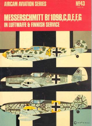 Messerschmitt Bf 109: B, C, D, F, G in Luftwaffe and Finnish Service (4)