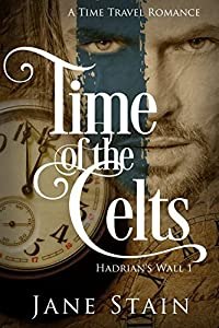 Time of the Celts (Hadrian's Wall, #1)