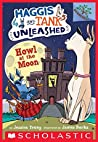 Howl at the Moon: A Branches Book (Haggis and Tank Unleashed #3)