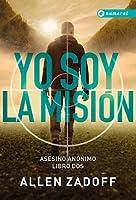 Yo soy la misión (The Unknown Assassin, #2)