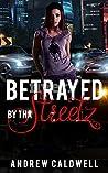 Betrayed By Tha Streetz