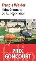 Saint-Germain ou la négociation (Folio)