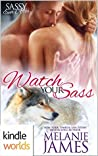 Watch Your Sass (Sassy Ever After Kindle Worlds Novella; Black Paw Wolves #4)