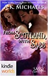 From Scotland, With Sass by A.K. Michaels
