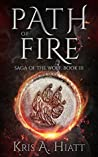 Path of Fire (Saga of The Wolf Book 3)