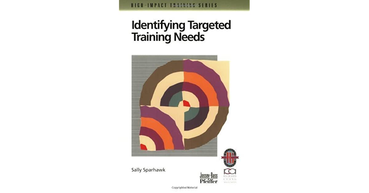 Identifying targeted training needs : A practical guide to beginning an effective training strategy