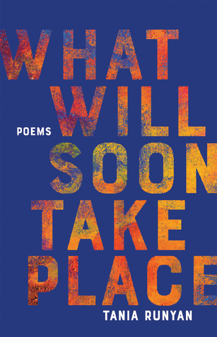What Will Soon Take Place: Poems