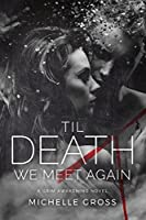 'Til Death We Meet Again (A Grim Awakening # 3)