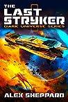 The Last Stryker (Dark Universe Series Book 1)