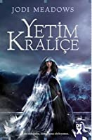 Yetim Kraliçe (The Orphan Queen, #1)