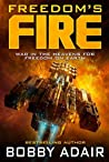 Freedom's Fire (Freedom's Fire #1)