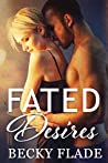 Fated Desires by Becky Flade