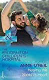 Healing the Sheikh's Heart (Paddington Children's Hospital #5)