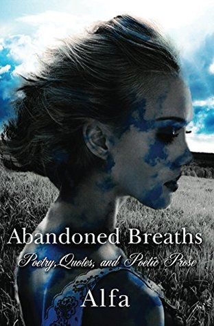 Abandoned Breaths: Poetry, Quotes, and Poetic Prose