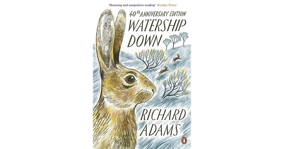 romantic ideas in the novel watership down by richard adams Watership down by richard adams the novel watership down by richard adams, like edmund spencers the faerie queene, is an allegory watership down also embodies many romantic ideas fiver, a rabbit who sees visions from frith, represents the turn toward imagination that occurred in the romantic period.