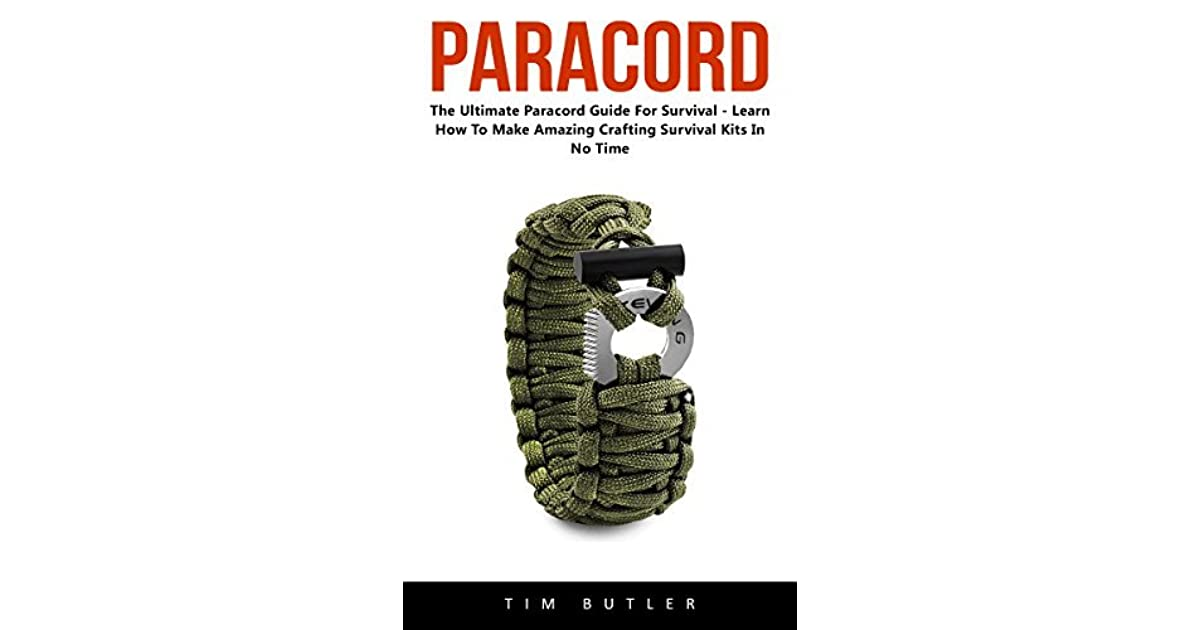 Paracord The Ultimate Paracord Guide For Survival Learn How To