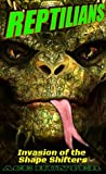 Reptilians: Invasion of the Shape Shifters