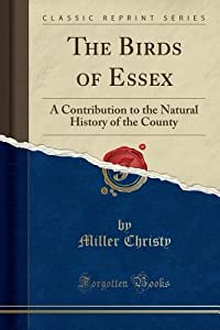 The Birds of Essex: A Contribution to the Natural History of the County