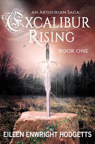 Excalibur Rising: Book One of an Arthurian Saga