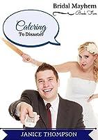 Catering to Disaster (Bridal Mayhem #5)
