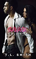 Savage Collision (A Savage Love Duet #1)