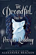 The Dreadful Tale of Prosper Redding (The Dreadful Tale of Prosper Redding #1)