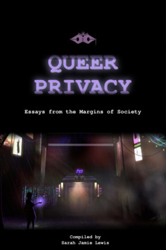 Queer Privacy: Essays From The Margins Of Society