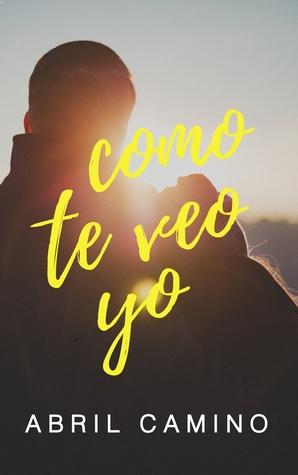 Como te veo yo by Abril Camino