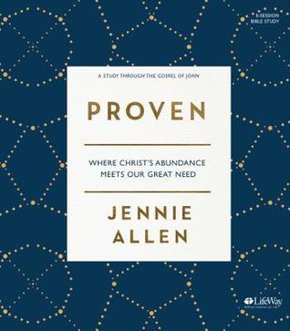 Proven - Bible Study Book: Where Christ's Abundance Meets