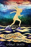 Serafina and the Splintered Heart (Serafina, #3)