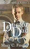 Doctor Dad (Benny and the Bank Robber #2)