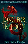 Long for Freedon: A Dragonswan Sisters novelette (The Dragonswan Sisters Book 1)