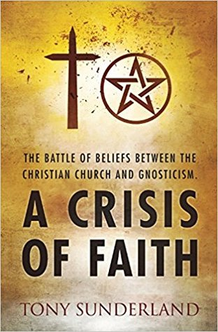 A Crisis of Faith by Tony Sunderland