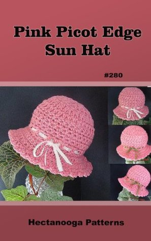 Pink Picot Edge Sun Hat crochet pattern (Hectanooga Patterns: Hats and more hats Book 280)