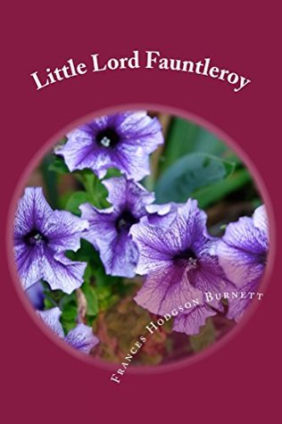 Little Lord Fauntleroy (Illustrated Edition) (Classic Books for Children Book 141)