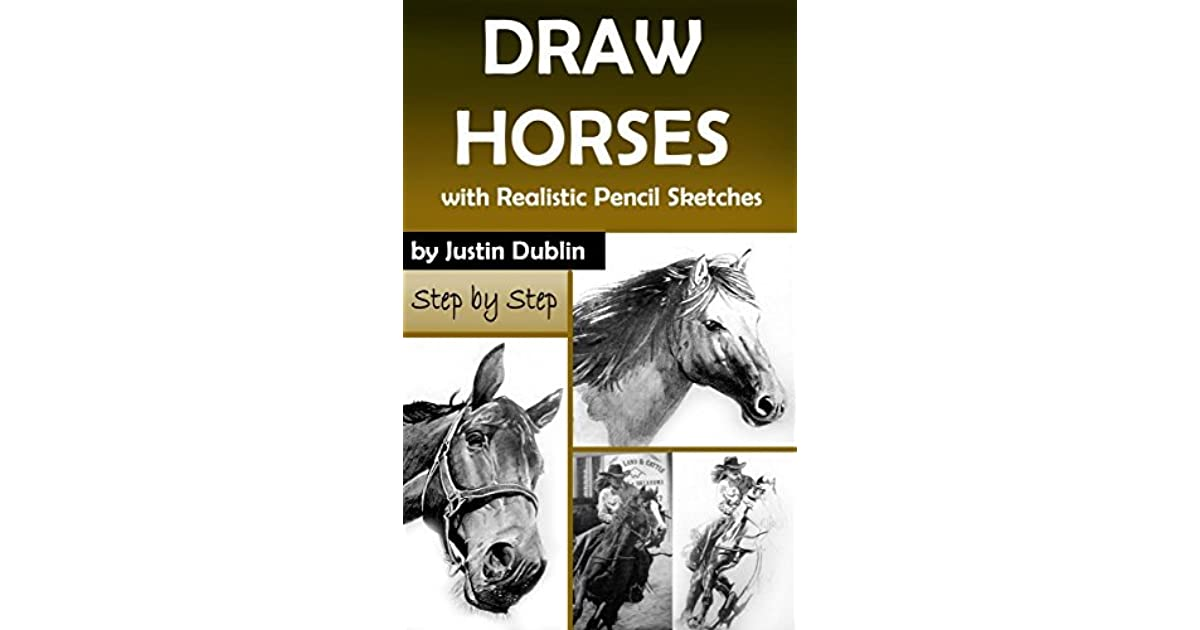 Draw Horses With Realistic Pencil Sketches By Justin Dublin