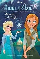 Disney Frozen Anna & Elsa Book 2 Memory and Magic: Sisterhood is the Strongest Magic (Chapter Book)