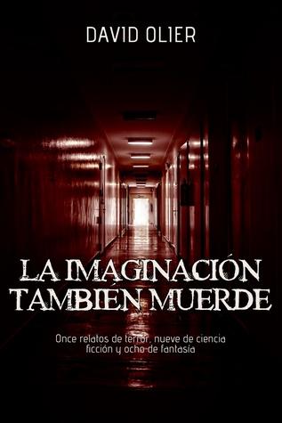 La Imaginación También Muerde