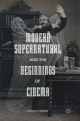Modern Supernatural and the Beginnings of Cinema