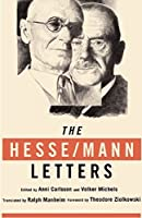 The Hesse-Mann Letters: The Correspondence of Hermann Hesse and Thomas Mann 1910–1955