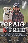 Craig & Fred: A Marine, a Stray Dog, and How They Rescued Each Other: Young Reader's Edition