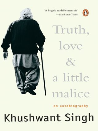 Truth Love And A Little Malice By Khushwant Singh