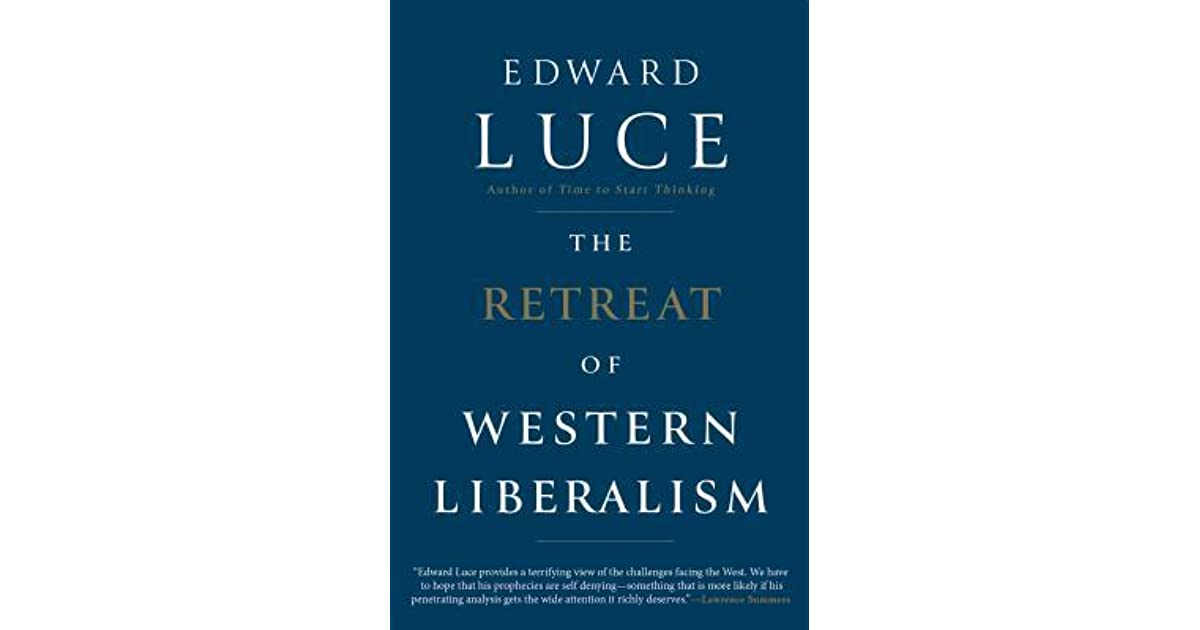 The retreat of western liberalism by edward luce fandeluxe Choice Image