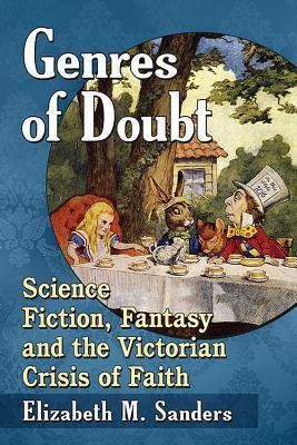 Genres of Doubt: Science Fiction, Fantasy and the Victorian Crisis of Faith