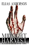 Midnight Harvest: Seasons Of Blood Book Three